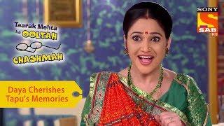 Your Favorite Character | Daya Cherishes Tapu's Childhood Memories | Taarak Mehta Ka Ooltah Chashmah