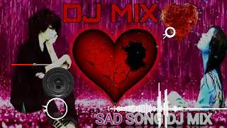 Remix Haye Mera Dil Sad Song Love Mashup Song !! Dj Mix