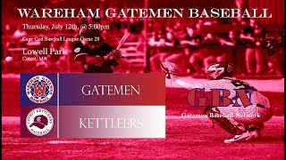 Gatemen Baseball Network Live Stream: Wareham Gatemen @ Cotuit Kettleers (7/12/18)