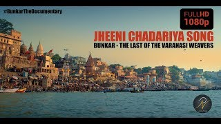 Jheeni Chadariya | Bunkar - The Last of the Varanasi Weavers | Vidhi Sharma