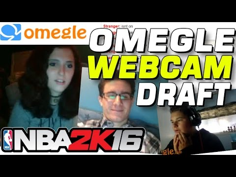 I FOUND A GIRL ON OMEGLE CAM DRAFT NBA2K16