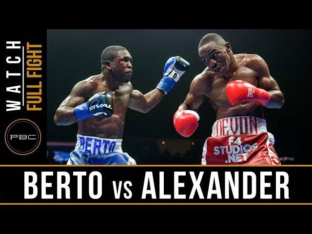 Berto vs Alexander Full Fight: August 4, 2018