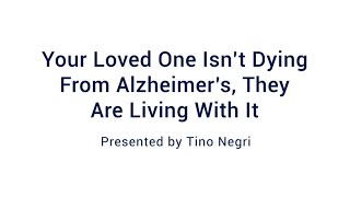 Your Loved One Isn't Dying From Alzheimer's, They're Living With It: Webinar Wednesday 11/18/2020