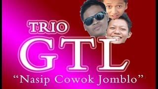 TRIO GTL - NASIB COWOK JOMBLO (PHP) Mp3