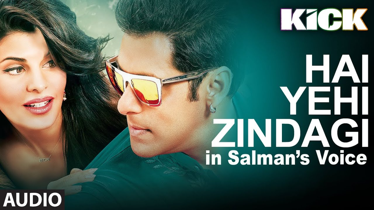 Hai Yehi Zindagi Lyrics - KICK Song | Sung by: Salman Khan