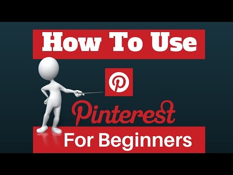 How To Use Pinterest For Beginners A 2017 Tutorial