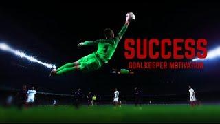 Success - Goalkeeper Motivation