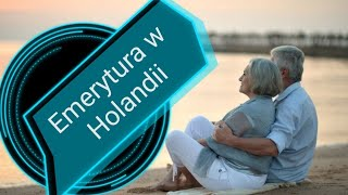 Emerytura w Holandii Ile wynosi i komu się należy