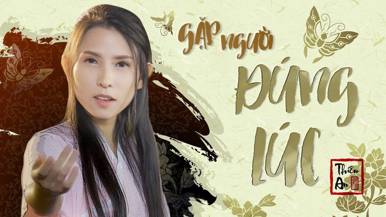 GẶP NGƯỜI ĐÚNG LÚC Cover - Thiên An Official
