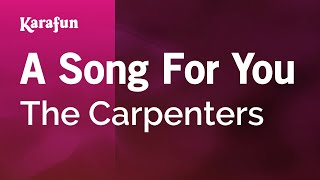 Karaoke A Song For You - The Carpenters *