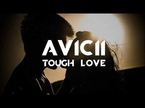Avicii - Tough Love (Feat. Agnes & Vargas & Lagola)