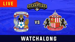 COVENTRY vs SUNDERLAND Live Football Watchalong Reaction EFL League One 19 20