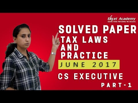 Solved Paper June 2017: Tax Laws - Part 1 CS Executive