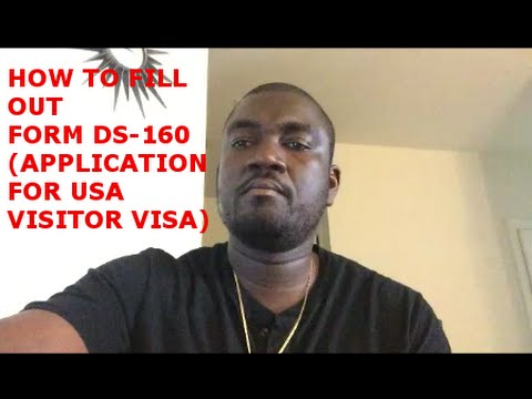 HOW TO FILL OUT FORM DS 160 (USA VISITOR/TOURIST VISA)PART1