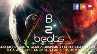 Afrojack, Martin Garrix vs Armin Van Buuren - This Is What It Turn Up The Speakers (Bass Boy Mashup)