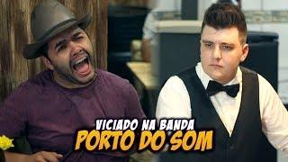 FELIPE PIRES - VICIADO NA BANDA PORTO DO SOM