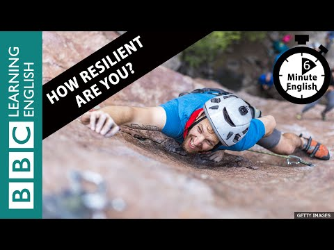 How Resilient Are You? Listen To 6 Minute English