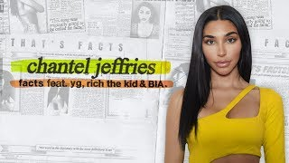 Facts about Facts: The Making Of   Chantel Jeffries feat. YG, Rich The Kid, and BIA