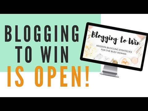 BLOGGING TO WIN COURSE IS OPEN! ● LEARN HOW TO MAKE MONEY BLOGGING