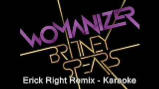 Womanizer Remix Feat. Erick Right - Karaoke (Sing with Britney!) + LYRICS