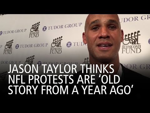 Jason Taylor Thinks NFL Protests Are 'Old Story From A Year Ago'