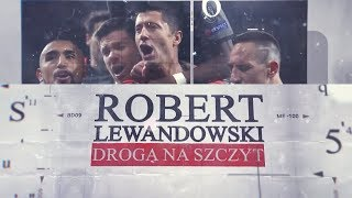 Robert Lewandowski. On the way to the top (full documentary, english subtitles)