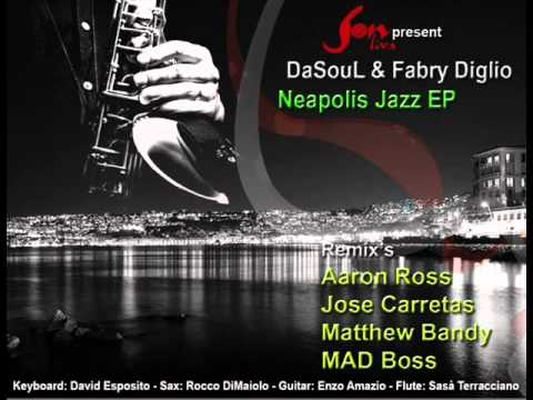 DaSouL & Fabry Diglio Neapolis Jazz Ep - Sun City (DaSouL Fabry Diglio & MAD Boss Mix )