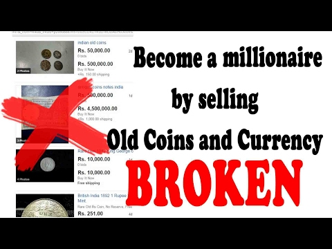 Become a millionaire by selling Old Coins and Currency BROKEN