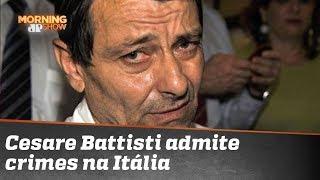 Confissão do próprio Cesare Battisti dinamita narrativa de esquerdistas