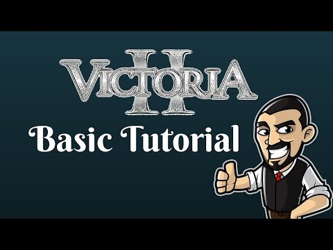 Victoria 2: Basic Tutorial Guide