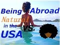 Being Natural Abroad | My Experience