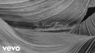 The Civil Wars - Talking In Your Sleep (Audio)