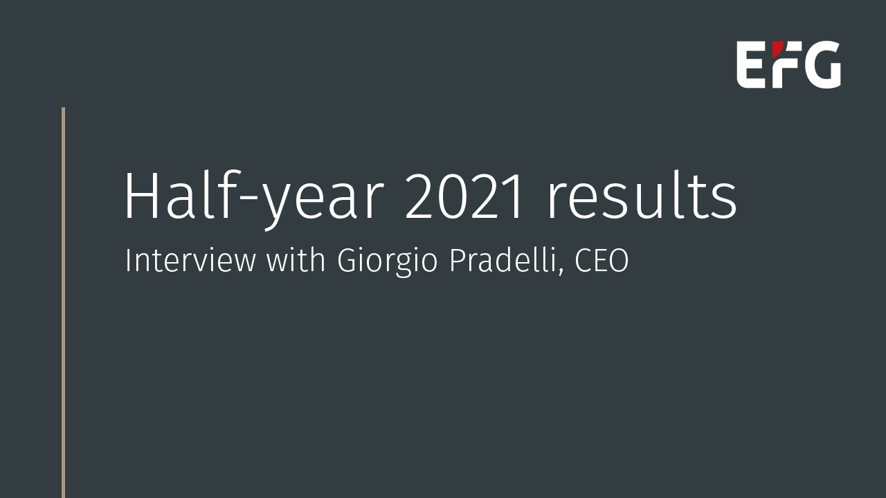 Download EFG half-year 2021 results: CEO interview