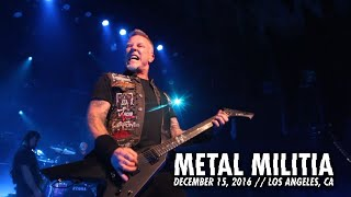 Metallica: Metal Militia (Los Angeles, CA - December 15, 2016) YouTube Videos