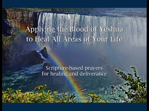 Apply the Blood of Yeshua to Heal All Areas of Your Life