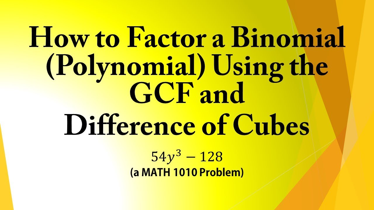 How To Factor A Binomial (polynomial) Using The Gcf And Difference Of Cubes  (a Math 1010 Problem)