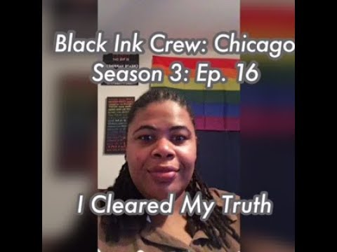(REVIEW) Black Ink Crew: Chicago | Season 3: Ep. 16 | I Cleared My Truth (RECAP)