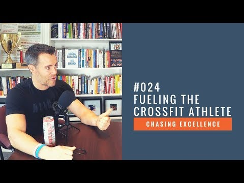 Fueling the CrossFit Athlete || Chasing Excellence with Ben Bergeron || Ep#024
