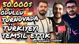 50.000$ ödüllü turnuvada Türkiye'yi temsil ettik! w/ Mithrain, Videoyun