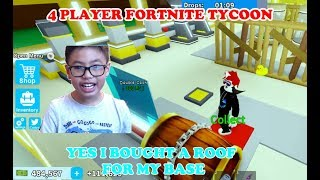 ROBLOX 4 PLAYER FORTNITE TYCOON - BEN MADE HUGE MONEY TO BUY A ROOF FOR MY BASE