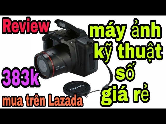 [Đức Hà Vlog review] máy ảnh kỹ thuật số giá rẻ 383k mua trên Lazada và cái kết