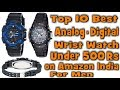 Top 10 Best Wrist Watches Analog-Digital under 500 Rs for Men on Amazon India