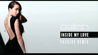 Delilah - Inside My Love [Passive Remix]
