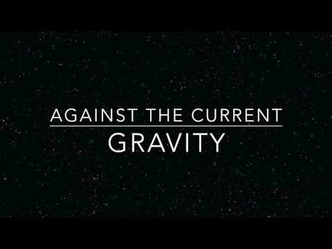 Against The Current - Gravity (1 HOUR)