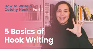 How To Write A Catchy Hook | Part 2: Five Basics of Hook Writing