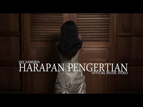 Oly Xandria - Harapan Pengertian (Official Music Video)