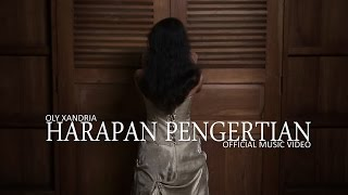 Oly Xandria - Harapan Pengertian (Official Music Video) Mp3