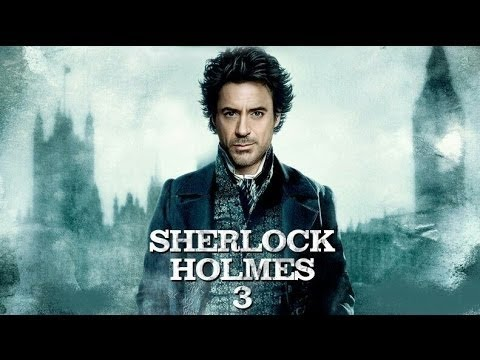 Sherlock Holmes 3 Officil First Look Trailer Teaser 2016 - YouTube