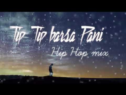 Tip Tip barsa pani Hip Hop mixakshay the AHQ mp3 Download link in Descript