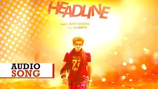 Headline || Ashish Sardana || Aman Dhillon || New Punjabi Song 2016 || Yaariyan Records